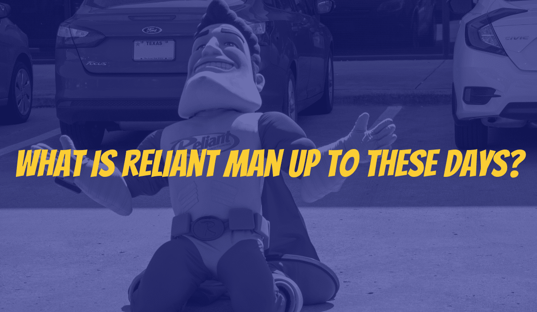 What is Reliant Man up to These Days?