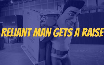 Reliant Man Gets a Raise